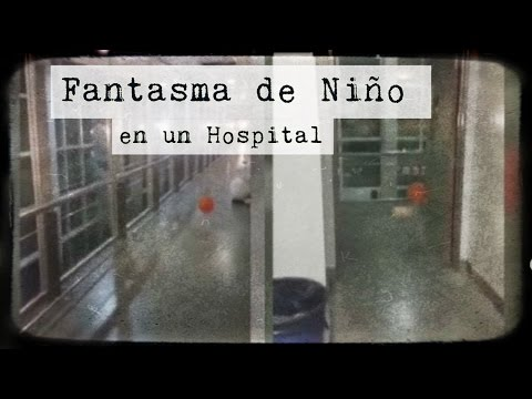 Graban Fantasma de Niño en Hospital de Argentina (Video Paranormal)