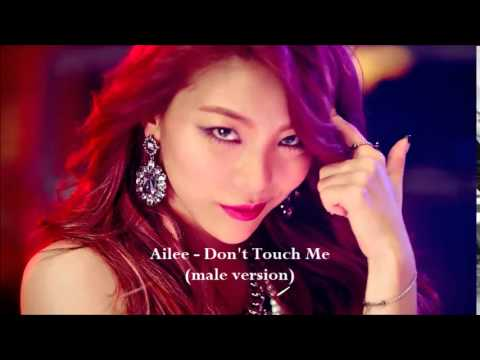 Ailee - Don't Touch Me (male version)