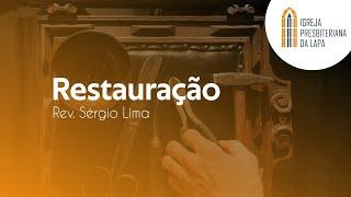 Restauração - Rev. Sérgio Lima
