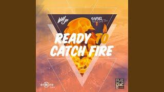Provided to YouTube by CDBaby Ready to Catch Fire · Will Jr. · Rafa...