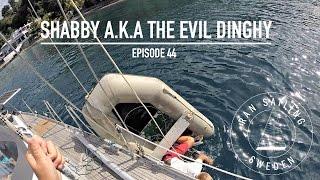 Shabby a.k.a The Evil Dinghy - Ep. 44 RAN Sailing