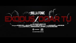 Killa Fonic - Exodus Doar Tu (Official Video)