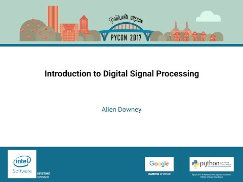 Allen Downey - Introduction to Digital Signal Processing - PyCon 2017