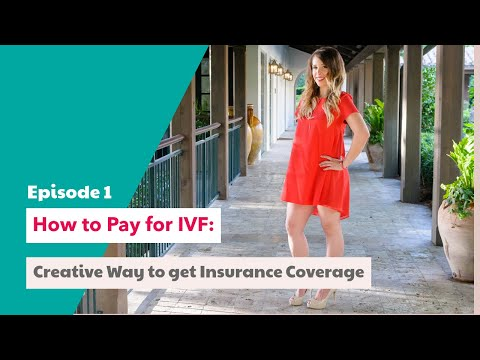 How To Pay For IVF: Creative Way to Get Insurance Coverage