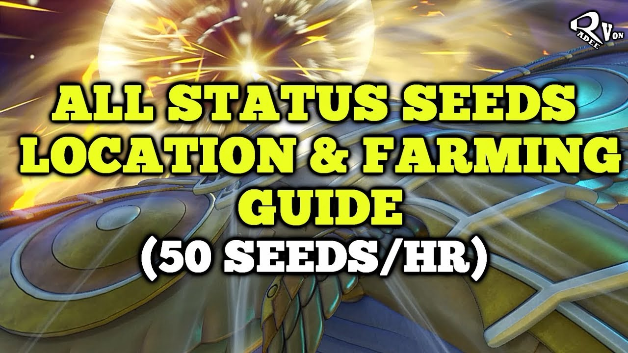 Dragon Quest XI - All Status Seeds Location and Farming Guide (50 seeds/hr)