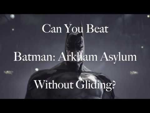 Can You Beat Batman: Arkham Asylum Without Gliding? |