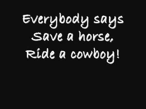 Big and Rich -  Save a Horse Ride a Cowboy Lyrics