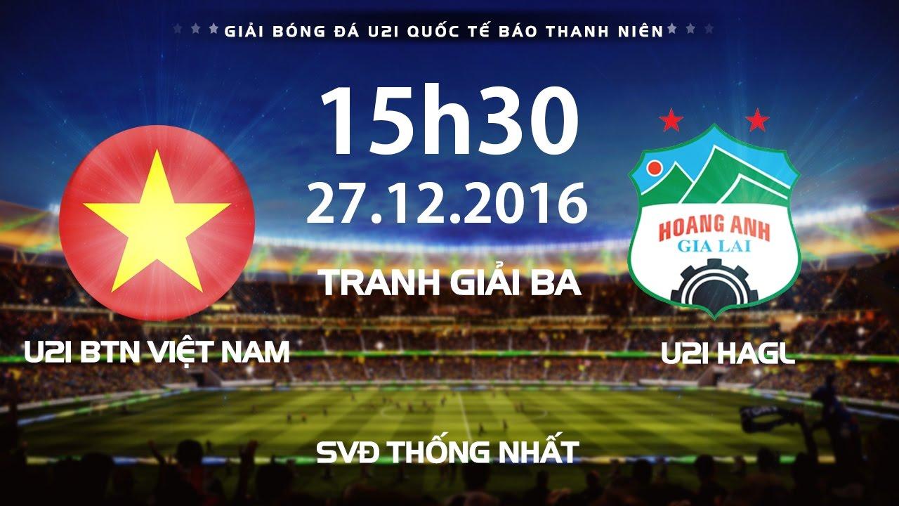 Xem lại: U21 Hoàng Anh Gia Lai vs U21 Việt Nam
