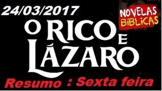 Resumo de sexta feira de o rico e lazaro, 24/03/2017