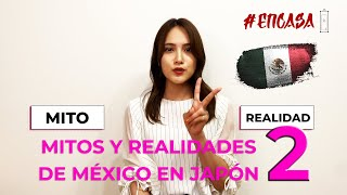 メキシコの作り話vs事実 MITOS Y REALIDADES DE MÉXICO EN JAPÓN 2