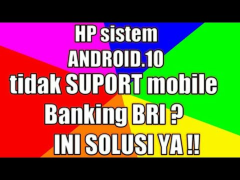 Sistem Android 10 Tidak Suport Mobile Banking BRI #sistemandroid10 #Bribanking #internetbanking
