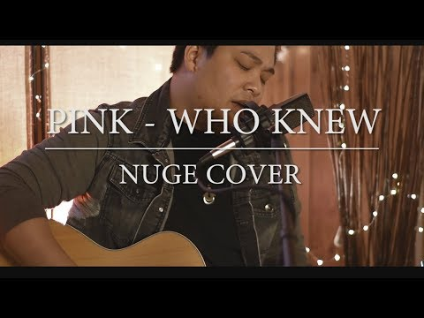 Pink - Who Knew (Nuge Cover) (Acoustic)