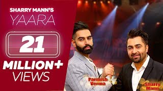 YAARA (Full Song) Sharry Mann | Parmish Verma | Rocky Mental | Latest Punjabi Songs | Lokdhun