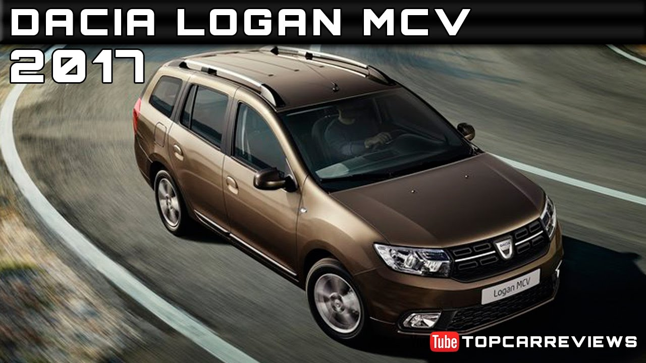 2017 dacia logan mcv review rendered price specs release date youtube. Black Bedroom Furniture Sets. Home Design Ideas
