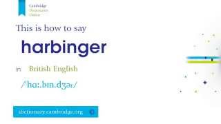 How to say harbinger