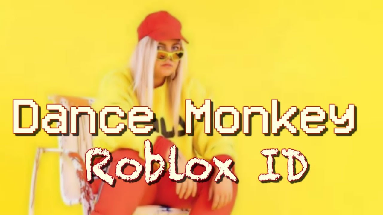 Roblox Id Dance Monkey Youtube