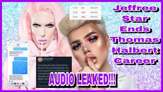 Jeffree Star Ends Thomas Halbert Career | LEAKED AUDIO & TEXT MESSAGES