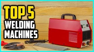 Top 5 Best Portable Welding Machines In 2018