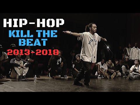 🔥HIP HOP KILL THE BEAT 2013 - 2018 #danceproject