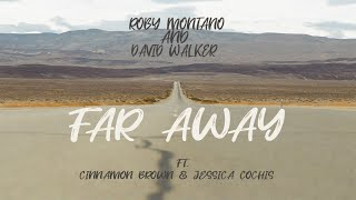 Roby Montano & David Walker Ft. Cinnamon Brown & Jessica Cochis - Far Away