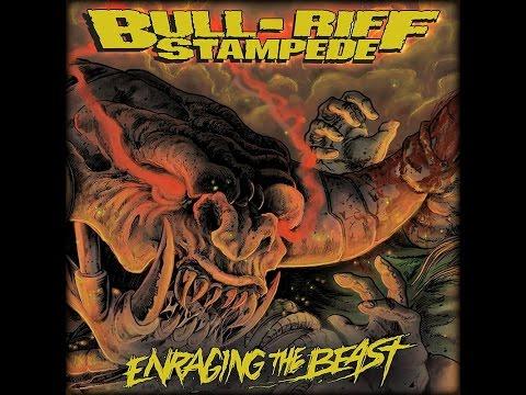 Bull-Riff Stampede - Enraging The Beast [Full Album] 2016