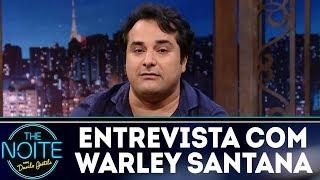 Entrevista com Warley Santana | The Noite (26/12/17)