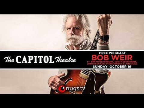 Bob Weir | 10/16/17 | The Captiol Theatre | Full Show