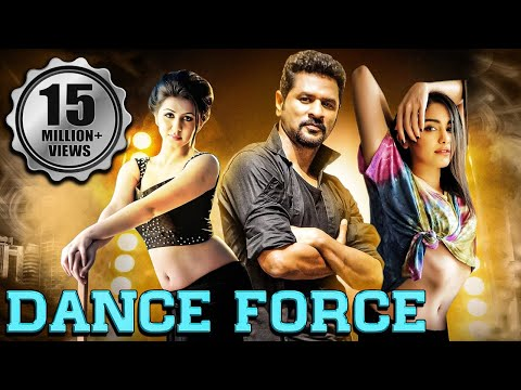 Dance Force Full South Indian Hindi Dubbed Movie | Prabhu Deva, Nikki Galrani, Adah Sharma