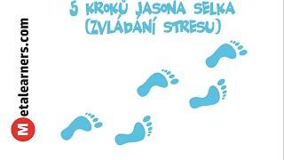 5 kroků Jasona Selka, zvládání stresu