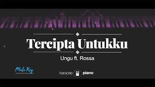 Tercipta Untukku (MALE KEY) Ungu ft. Rossa (KARAOKE PIANO)