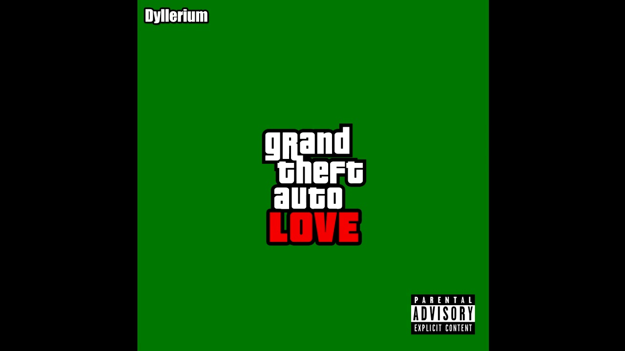GTA LOVE - Dyllerium | GTA San Andreas (Official Audio)