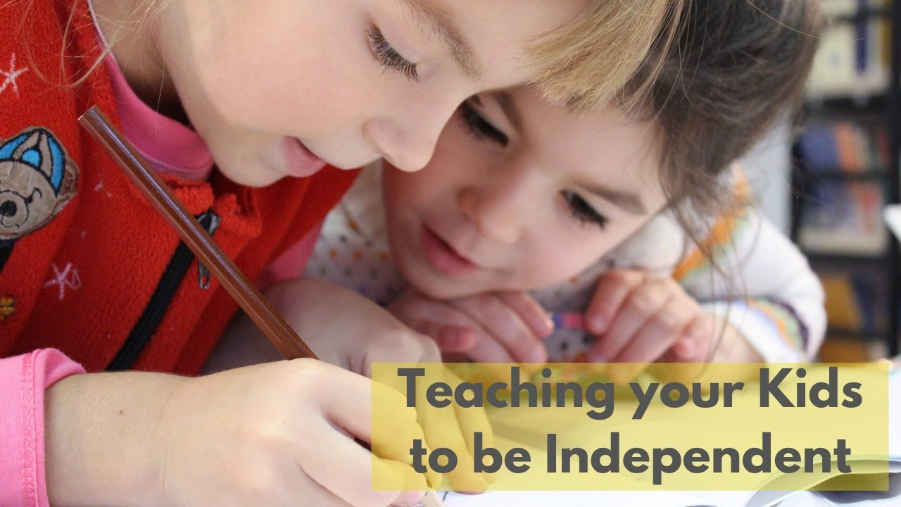 How to raise Independent Children