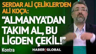 Download Serdar Ali Çelikler'den Ali Koç'a ve Fenerbahçe Yönetimine Tokat Gibi Sözler! | Kontra