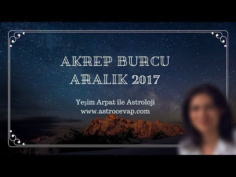 AKREP Burcu Aralık 2017 Astroloji