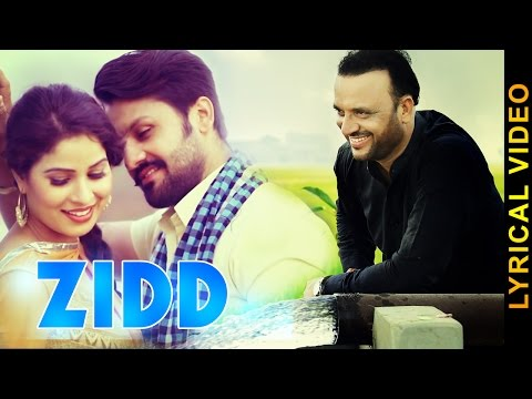 ZIDD || SURJIT BHULLAR feat. JANNAT KAUR || LYRICAL VIDEO || New Punjabi Songs 2016