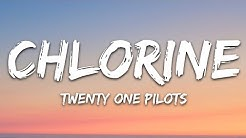 Twenty One Pilots - Chlorine (Lyrics)