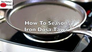 How To Season Iron Dosa Tawa   Skinny Recipes