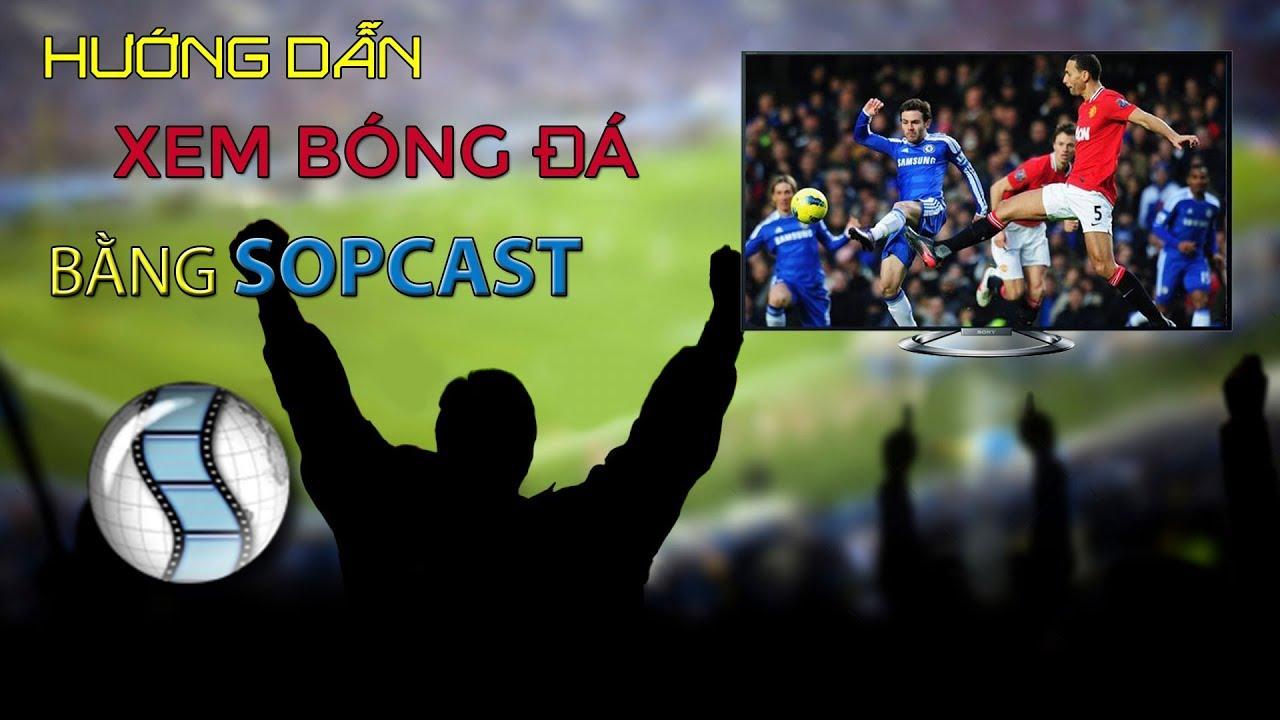 Link sopcast – Hướng dẫn xem bóng đá bằng Sopcast