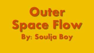 Download Soulja Boy -- Outer Space Flow MP3 song and Music Video