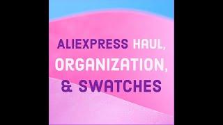 AliExpress Nail Haul, Organization, and Swatching #aliexpress #haul #unboxing #glitter