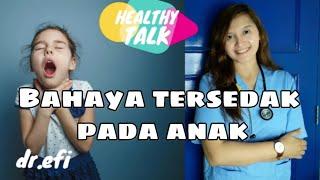Healthy Talk | Pertolongan pertama pada bayi yang tersedak/Choking (dr.Efi Lubis)