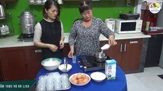 Vào bếp với Chuyên gia Ẩm thực Yến Yến làm món ăn vặt tại nhà quá dễ