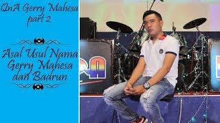 """VLOG Gerry Mahesa """"Asal Mula Nama Badrun & Gerry Mahesa"""" Q & A part 2"""