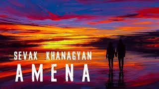 Sevak Khanagyan - Amena