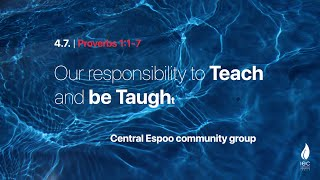 Our responsibility to teach and to be taught 04/07/2021