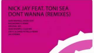 Nick Jay Feat Toni Sea - Dont Wanna (Bassmonkeys Radio Edit)