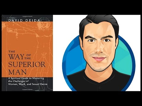 10 Best Ideas | THE WAY OF THE SUPERIOR MAN | David Deida | Book Summary