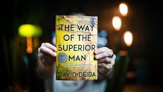 10 Best Ideas | THE WAY OF THE SUPERIOR MAN | David Deida | Book Summary