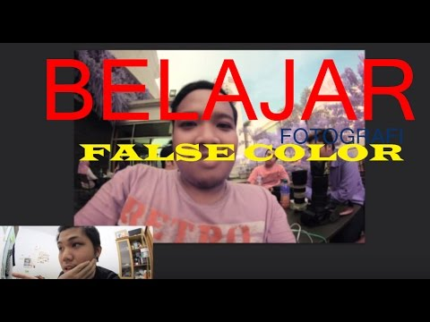 Fotografi Dasar Belajar Fotografi False Color Yuk D Youtube