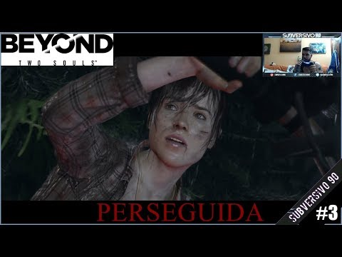 BEYOND TWO SOULS | Gameplay Español #3 PERSEGUIDA